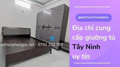 địa chỉ cung cấp giường tủ Tây Ninh uy tín