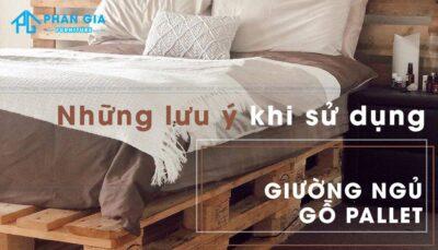 lưu ý khi sử dụng giường ngủ pallet