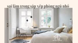 sai lầm khi sắp xếp nội thất phòng ngủ nhỏ