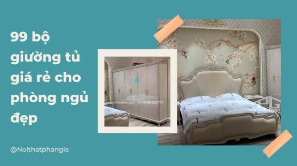 99 bộ giường tủ giá rẻ cho phòng ngủ đẹp