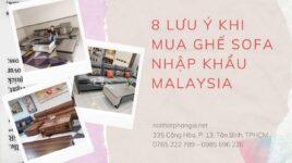 8 Lưu ý khi mua ghế sofa nhập khẩu malaysia