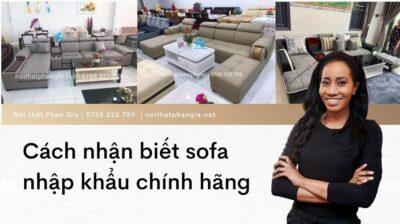 cách nhận biết ghế sofa nhập khẩu chính hãng