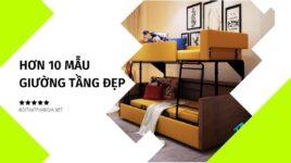 13 mẫu giường tầng đẹp, giá rẻ bán chạy nhất tphcm